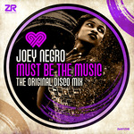 Joey Negro: Must Be The Music (The Original Disco Mix)