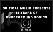 VARIOUS - Critical Music Presents/15 Years Of Underground Sonics (Critical Music)