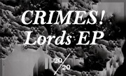 CRIMES! - Lords EP (20/20 LDN Recordings)