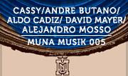 CASSY/ANDRE BUTANO/ALDO CADIZ/DAVID MAYER/ALEJANDRO MOSSO - Muna Musik 005 (Muna Musik) - exclusive 02-06-2017